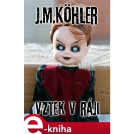 Vztek v ráji - J.M. Köhler