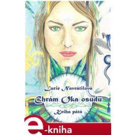Chrám Oka osudu - Kniha pátá - Lucie Navrátilová
