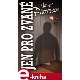 Jen pro zvané - James Patterson