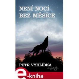 Není nocí bez Měsíce - Petr Vyhlídka