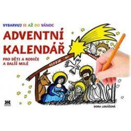 Adventní kalendář pro děti a rodiče a další přátele - Dora Lukášová