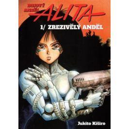 Bojový anděl Alita 1 - Zrezivělý anděl - Jukito Kiširo