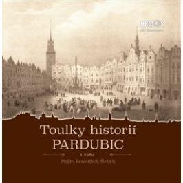 Toulky historií Pardubic - František Šebek