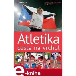 Atletika cesta na vrchol - Jaroslav Cícha, Eduard Erben, Petr Jelínek