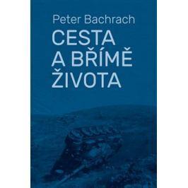 Cesta a břímě života - Peter Bachrach