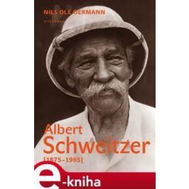 Albert Schweitzer - Nils Ole Oermann