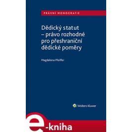 Dědický statut - právo rozhodné pro přeshraniční dědické poměry - Magdalena Pfeiffer