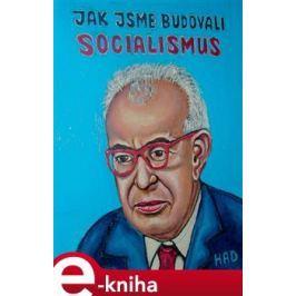 Jak jsme budovali socialismus - Jaromír HAD