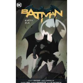 Batman - Květy zla - Snyder Scott, Capullo Greg