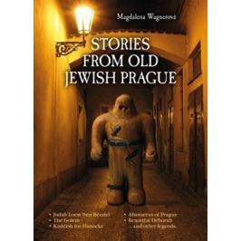 Stories from Old Jewish Prague - Magdalena Wagnerová