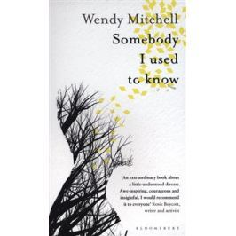 Somebody I Used to Know - Anna Wharton, Wendy Mitchell