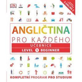 Angličtina pro každého, učebnice, úroveň 1, začátečník - Tim Bowen, Susan Barduhn, Rachel Harding