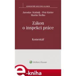Zákon o inspekci práce. Komentář - Jaroslav Stádník, Petr Kieler, Martin Štefko