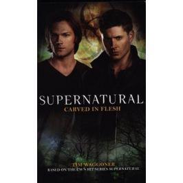 Supernatural - Carved in Flesh (Supernatural 12) - Robert Waggoner