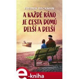 A každé ráno je cesta domů delší a delší - Fredrik Backman