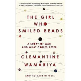 The Girl Who Smiled Beads - Elisabeth Weil, Clemantine Wamariya