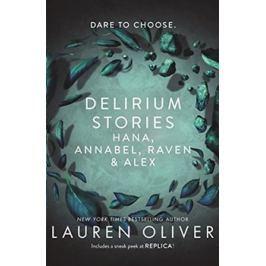 Delirium Stories: Hana, Annabel, Raven and Alex - Lauren Oliverová