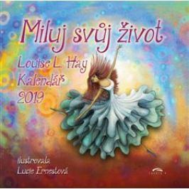 Kalendář 2019 - Miluj svůj život - Louise L. Hay