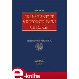 Transplantace v rekonstrukční chirurgii - Martin Molitor, a kolektiv autorů