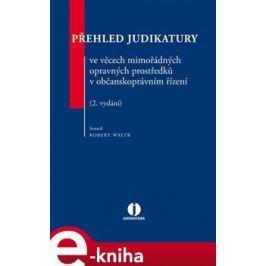 Přehled judikatury ve věcech mimořádných opravných prostředků v občanskoprávním řízení - Robert Waltr