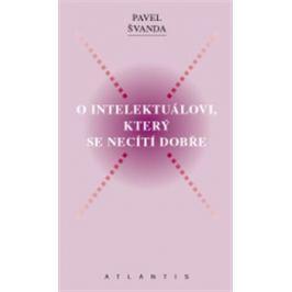O intelektuálovi, který se necítí dobře - Pavel Švanda