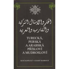 Turecká, perská a arabská přísloví a mudrosloví - Charif Bahbouh, René Kopecký