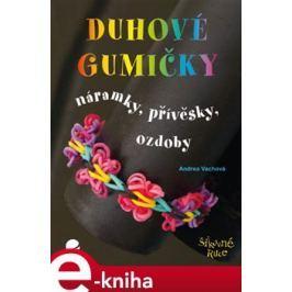 Duhové gumičky - Andrea Vachová