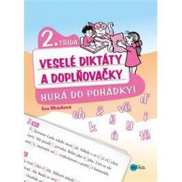 Veselé diktáty a doplňovačky 2.třída - Hurá do pohádky - Eva Mrázková