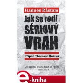 Jak se rodí sériový vrah - Hannes Rastam E-book elektronické knihy
