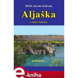 Aljaška a oblast Yukonu - Jaroslav Kalivoda