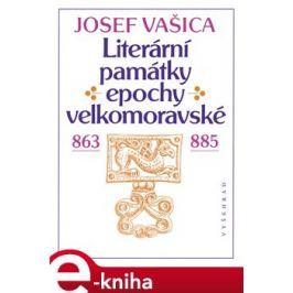 Literární památky epochy velkomoravské - Josef Vašica