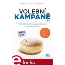 Volební kampaně 2013 - Pavel Šíma, Marcela Králiková, kol. E-book elektronické knihy