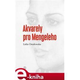 Akvarely pro Mengeleho - Lidia Ostałowská