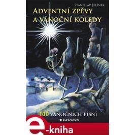 Adventní zpěvy a vánoční koledy - Stanislav Jelínek E-book elektronické knihy