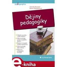 Dějiny pedagogiky - Kasper Tomáš, Kasperová Dana