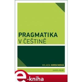 Pragmatika v češtině - Milada Hirschová
