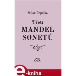 Třetí mandel sonetů - Miloň Čepelka