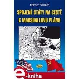 Spojené státy na cestě k Marshallovu plánu - Ladislav Tajovský