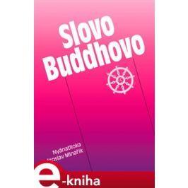 Slovo Buddhovo - Květoslav Minařík, Nyánatiloka Maháthera