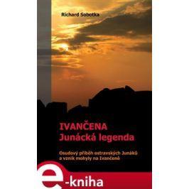 Ivančena – junácká legenda - Richard Sobotka