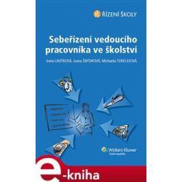 Sebeřízení vedoucího pracovníka ve školství - Irena Lhotková E-book elektronické knihy