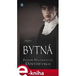 Bytná - Fjodor Michajlovič Dostojevskij