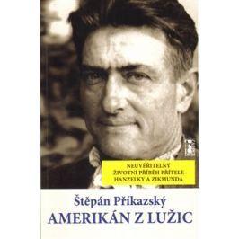 Amerikán z Lužic - Štěpán Příkazský