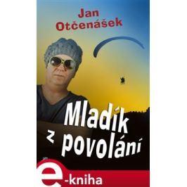 Mladík z povolání - Jan Otčenášek