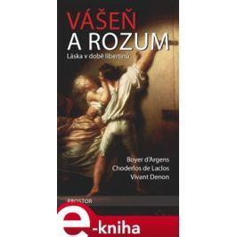 Vášeň a rozum - Choderlos de Laclos, Boyer d'Argens, Vivant Denon
