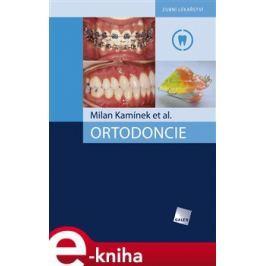 Ortodoncie - Milan Kamínek, kol.