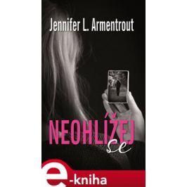 Neohlížej se - Jennifer L. Armentrout