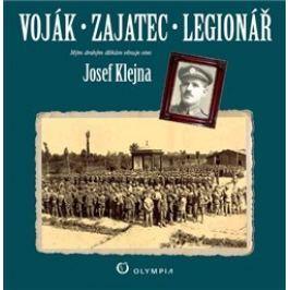 Voják – zajatec – legionář - Josef Klejna