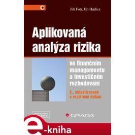 Aplikovaná analýza rizika ve finančním managementu a investičním rozhodování - Jiří Fotr, Jiří Hnilica