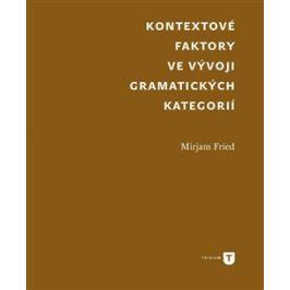 Kontextové faktory ve vývoji gramatických kategorií - Mirjam Fried